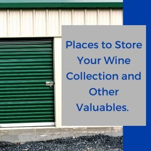 Places to Store Your Wine Collection and Other Valuables in Millbrae
