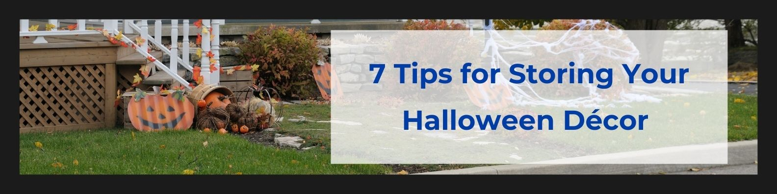 7 Tips for Storing Your Halloween Décor