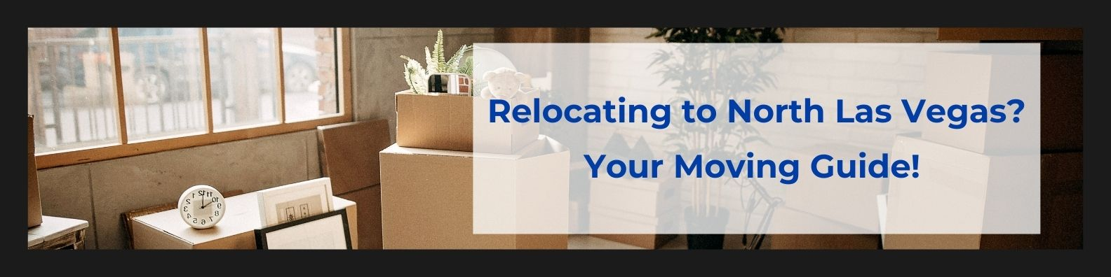 Relocating to North Las Vegas Your Moving Guide!